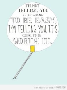 worth it not easy